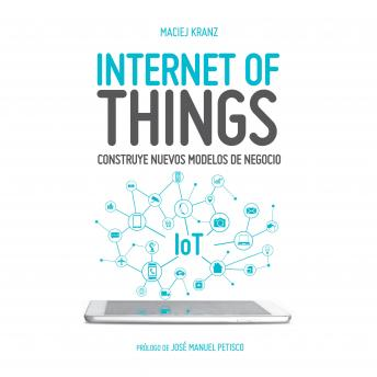 Download Internet of Things by Maciej Kranz