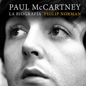 Download Paul McCartney: la biografía by Norman , Philip