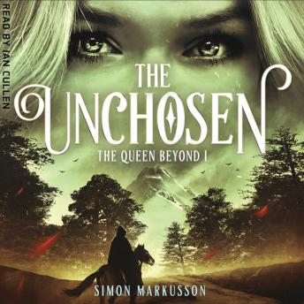 The Unchosen: Book One of The Queen Beyond