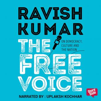 Download Free Voice: On Democracy, Culture and the Nation by Ravish Kumar