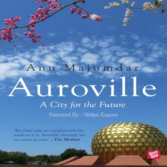Download Auroville, A City for the Future by Anu Majumdar