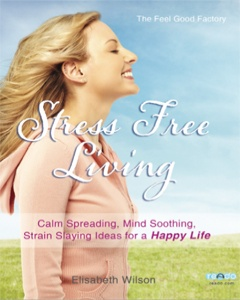 The Feel Good Factory On Stress Free Living