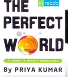 Perfect World, Priya Kumar