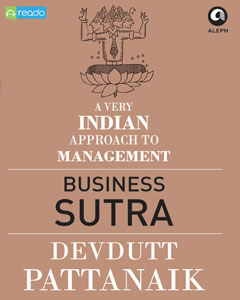 Business Sutra : A Very Indian Approach To Management, Devdutt Pattanaik