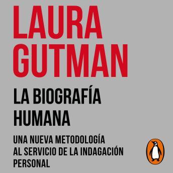 La biografía humana: Una nueva metodología al servicio de la indagación personal