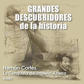 Download Hernán Cortés, La conquista del imperio azteca by Audiopodcast