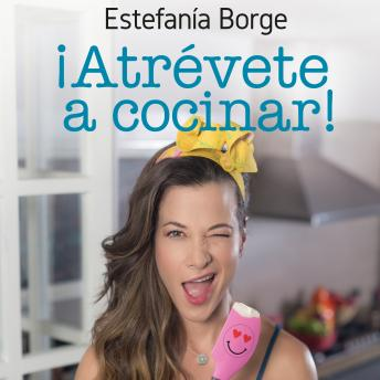 Download ¡Atrevete a cocinar! by Estefanía Borge