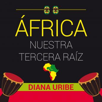Download África, nuestra tercera raíz by Diana Uribe
