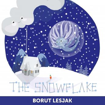 The Snowflake: A Tiny Tale for Big Hearts