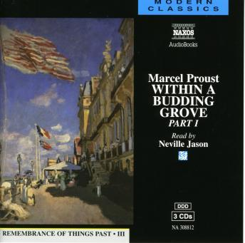 Remembrance of Things Past, Vol. 2: Within a Budding Grove, Part I, Marcel Proust