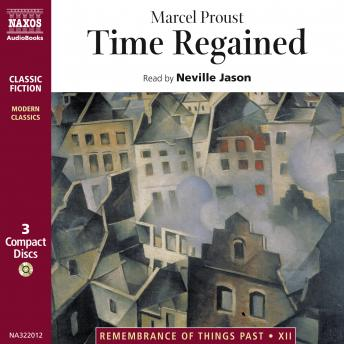 Remembrance of Things Past, Vol. 7: Time Regained, Marcel Proust