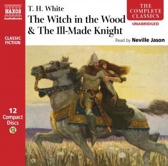 Witch in the Wood and the Ill-Made Knight, Thomas Hanbury White