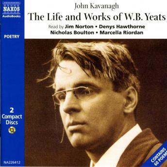 The Life & Works of W. B. Yeats