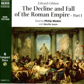 The Decline and Fall of the Roman Empire, Part I