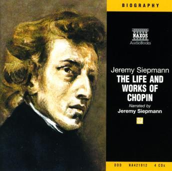 Life and Works of Chopin, Jeremy Siepmann