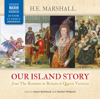 Our Island Story (Complete), Henrietta Elizabeth Marshall