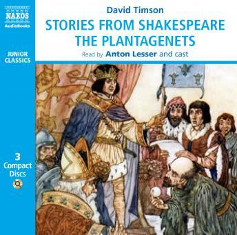 Stories From Shakespeare: The Plantagenets, David Timson