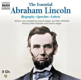 Essential Abraham Lincoln - Biography / Speeches / Letters, Peter Whitfield, Abraham Lincoln