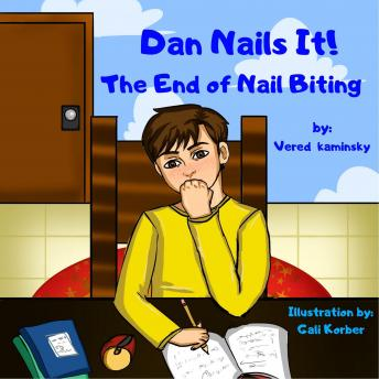 Dan Nails It! The End of Nail Biting, Vered Kaminsky