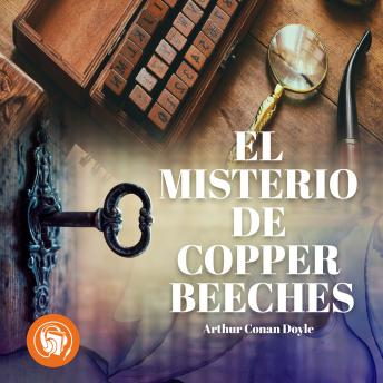 El Misterio de Copper Beeches, Audio book by Sir Arthur Conan Doyle