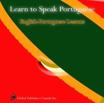 Download Learn to Speak Portuguese, English-Portuguese Lessons by Global Publishers Canada Inc.