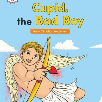 Cupid, the Bad Boy
