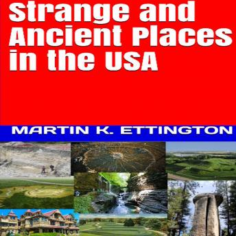 Strange and Ancient Places in the USA