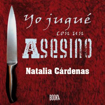Download YO JUGUÉ CON UN ASESINO by Natalia Cárdenas