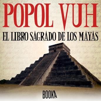 Download POPOL VUH , EL LIBRO SAGRADO DE LOS MAYAS by Anonymous