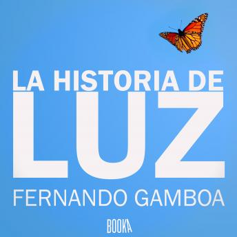 Download LA HISTORIA DE LUZ by Fernando Gamboa