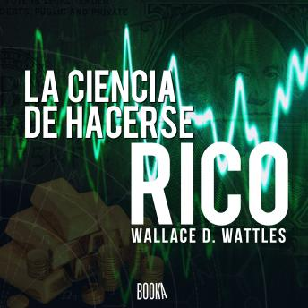 Download La ciencia de hacerse rico by Wallace Delois Wattles