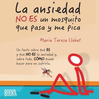 La ansiedad no es un mosquito que pasa y me pica