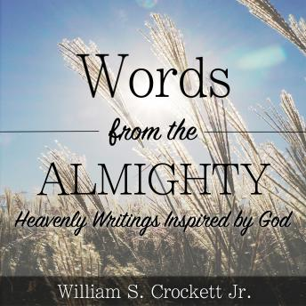 Words from the Almighty: Heavenly Writings Inspired by God