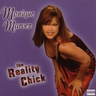 Reality Chick, Monique Marvez