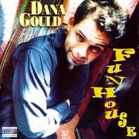 Fun House, Dana Gould