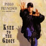 Knee to the Groin, Pablo Francisco