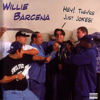 Hey! They're Just Jokes!, Willie Barcena