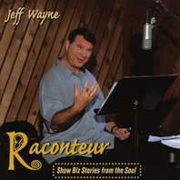 Raconteur: Show Biz Stories from the Soul, Jeff Wayne