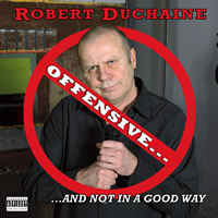 Offensive...And Not in a Good Way, Robert Duchaine