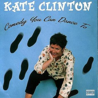 Download Comedy You Can Dance To by Kate Clinton