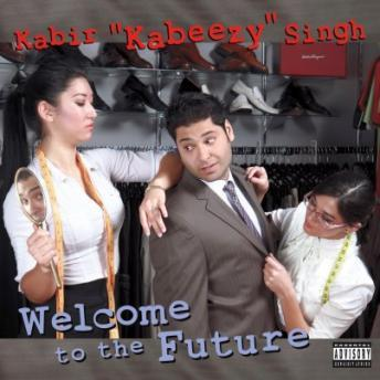 Download Welcome to the Future by Kabir 'Kabeezy' Singh
