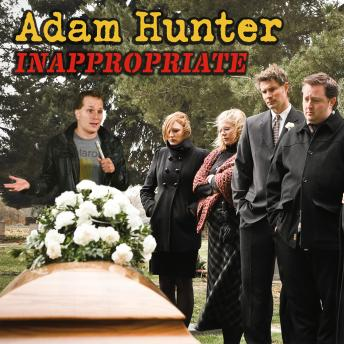 Inappropriate, Adam Hunter