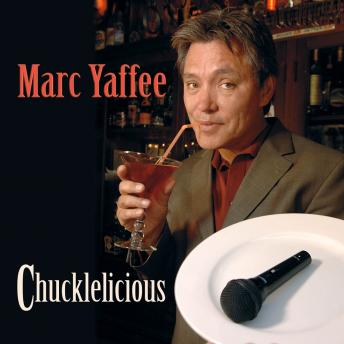 Chucklelicious, Marc Yaffee