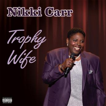 Trophy Wife, Nikki Carr