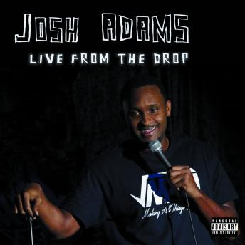 Live From The Drop, Josh Adams