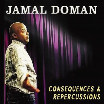 Consequences & Repercussions, Jamal Doman