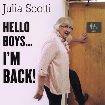 Hello Boys...I'm Back, Julia Scotti