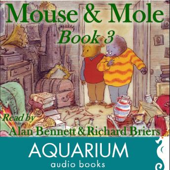 Mouse and Mole: Book Three
