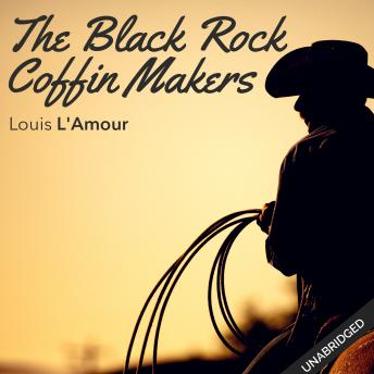 Black Rock Coffin Makers, Louis L' Amour, Louis L'Amour