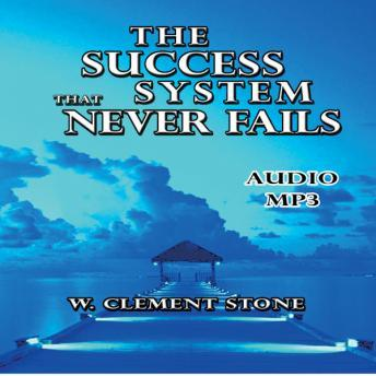 Download Success System That Never Fails by W.Clement Stone